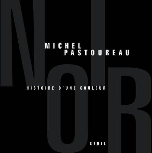 Couverture Noir histoire d'une couleur - Michel Pastoureau
